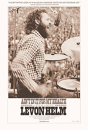 04.19.13 - Ain't In It For My Health A Film About Levon Helm